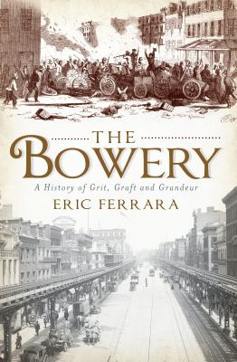 The Bowery: Tales from New York City's Skid Row 9781609491789