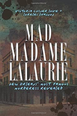 Mad Madame Lalaurie 9781609491994
