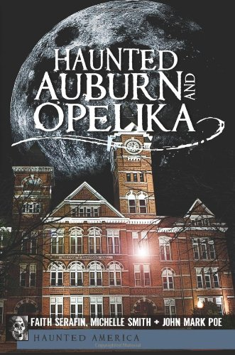 Haunted Auburn and Opelika 9781609492304