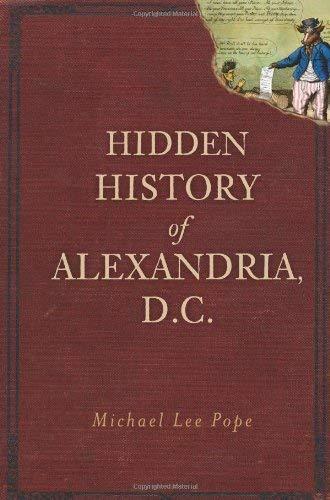 Hidden History of Alexandria, D.C. 9781609492816