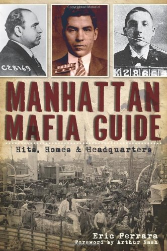 Manhattan Mafia Guide: Hits, Homes & Headquarters 9781609493066