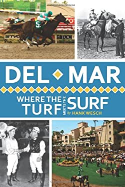 Del Mar: Where the Turf Meets the Surf 9781609493103