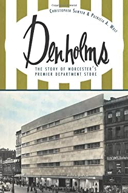 Denholms: The Story of Worcester's Premier Department Store 9781609493950