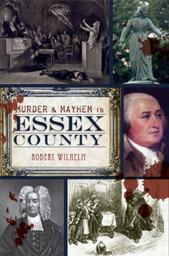 Murder & Mayhem in Essex County 9781609494001