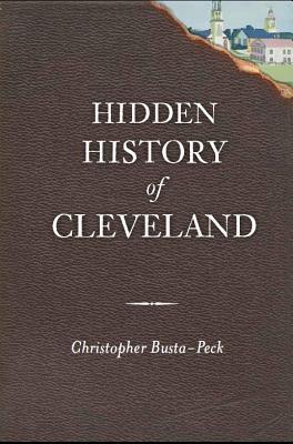 Hidden History of Cleveland 9781609494391