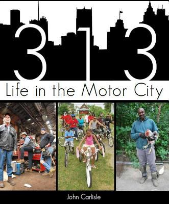 313: Life in the Motor City 9781609494902