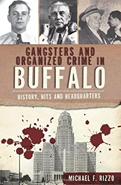 Gangsters and Organized Crime in Buffalo 9781609495640