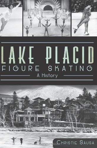 Lake Placid Figure Skating: A History 9781609495657