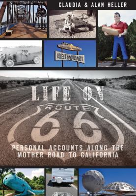 Life on Route 66: Personal Accounts Along the Mother Road to California 9781609496227