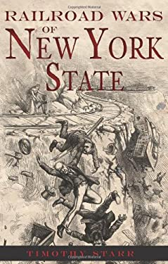 Railroad Wars of New York State 9781609497279