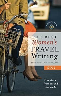 The Best Women's Travel Writing: True Stories from Around the World 9781609520120