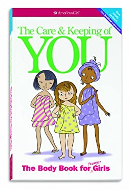 The Care and Keeping of You: The Body Book for Younger Girls, Revised Edition 9781609580834