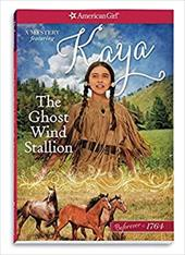 The Ghost Wind Stallion: A Kaya Mystery (American Girl Beforever Mysteries) 23010963