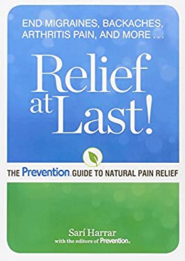 Relief at Last!: The Prevention Guide to Natural Pain Relief 9781609610470