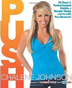 Push: 30 Days to Turbocharged Habits, a Bangin' Body, and the Life You Deserve 9781609613334