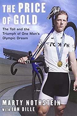 The Price of Gold: The Toll and Triumph of One Man's Olympic Dream 9781609613372