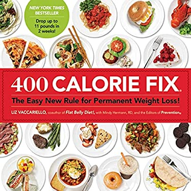 400 Calorie Fix: The Easy New Rule for Permanent Weight Loss! 9781609613754