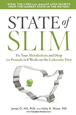 State of Slim: Fix Your Metabolism and Drop 20 Pounds in 8 Weeks on the Colorado Diet 9781609614911