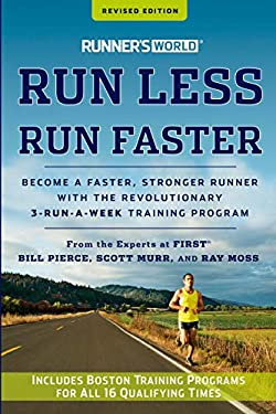 Runner's World Run Less, Run Faster: Become a Faster, Stronger Runner with the Revolutionary 3-Runs-A-Week Training Program 9781609618025