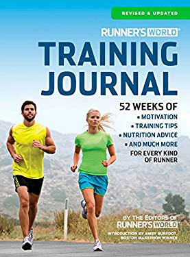 Runner's World Training Journal: A Daily Dose of Motivation, Training Tips & Running Wisdom for Every Kind of Runner--From Fitness Runners to Competit 9781609618544