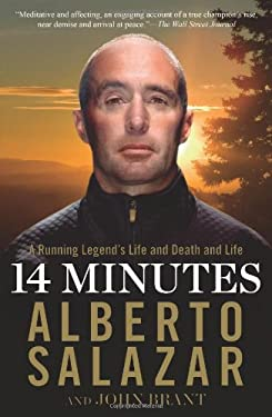 14 Minutes: A Running Legend's Life and Death and Life 9781609619985