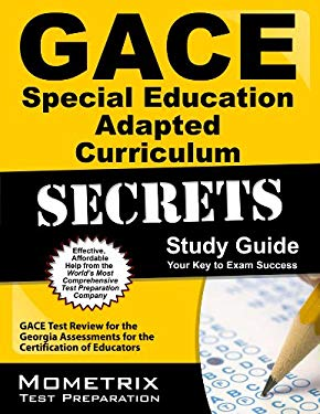 GACE Special Education Adapted Curriculum Secrets Study Guide : GACE Test Review for the Georgia Assessments for the Certification of Educators