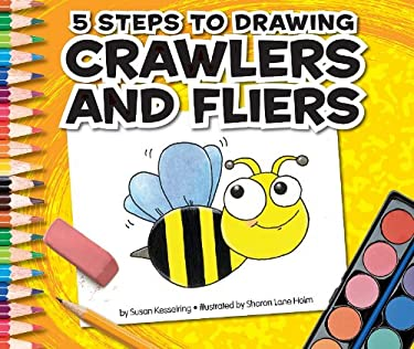 5 Steps to Drawing Crawlers and Fliers 9781609731946