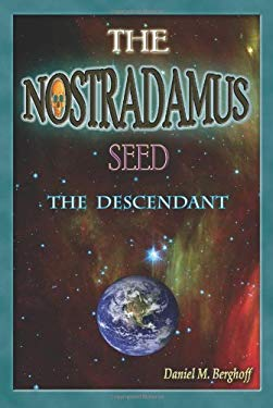 The Nostradamus Seed: The Descendant 9781609767693
