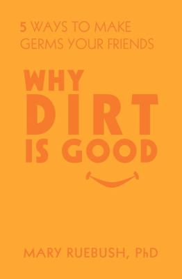 Why Dirt Is Good 9781609785437