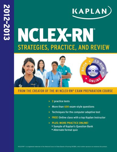 Kaplan NCLEX-RN 2012-2013 Strategies, Practice, and Review [With CDROM]