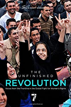 The Unfinished Revolution: Voices from the Global Fight for Women's Rights 9781609803872