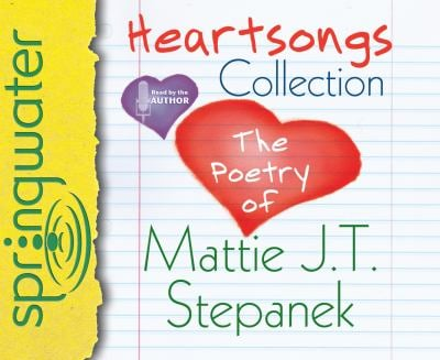 Heartsongs Collection: The Poetry of Mattie J. T. Stepanek 9781609810511