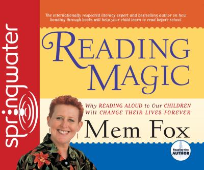 Reading Magic: Why Reading Aloud to Our Children Will Change Their Lives Forever 9781609810986