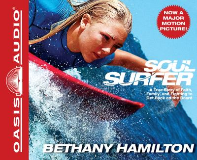 Soul Surfer: A True Story of Faith, Family, and Fighting to Get Back on the Board 9781609813031