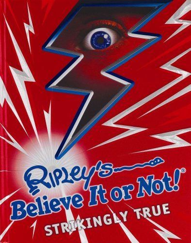 Ripley's Believe It or Not! Strikingly True 9781609910006