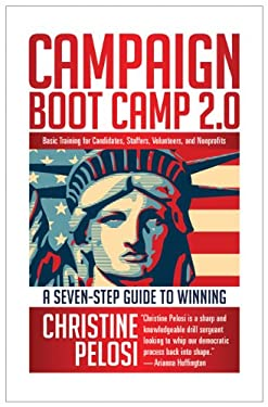 Campaign Boot Camp 2.0: Basic Training for Candidates, Staffers, Volunteers, and Nonprofits 9781609945169