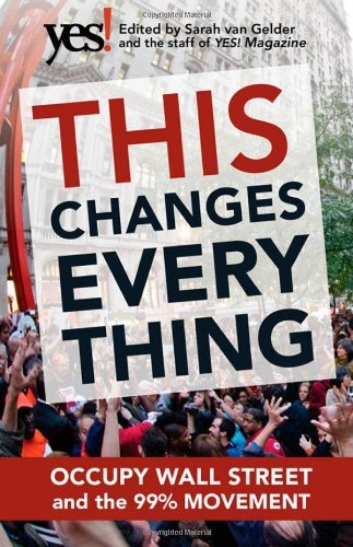 This Changes Everything: Occupy Wall Street and the 99% Movement 9781609945879