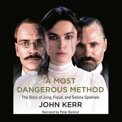 A Most Dangerous Method: The Story of Jung, Freud, and Sabina Spielrein 9781609984861