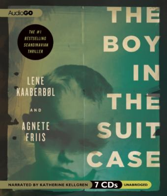 The Boy in the Suitcase: A Nina Borg Thriller 9781609986582