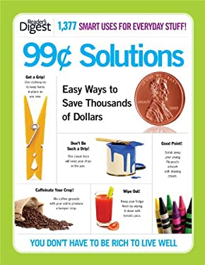 99-Cent Solutions: Easy Ways to Save Thousands of Dollars 9781606522493