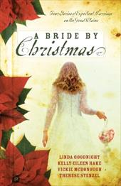 A Bride by Christmas: Four Stories of Expedient Marriage on the Great Plains
