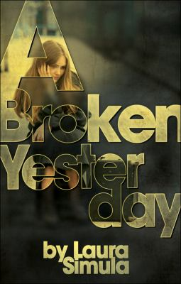 A Broken Yesterday: Can a Shattered Life Be Put Back Together Again? 9781606961438