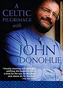 A Celtic Pilgrimage with John O'Donohue 9781604075243