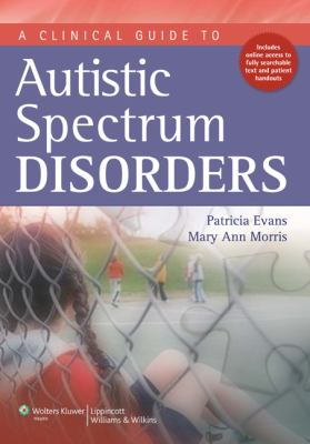 A Clinical Guide to Autistic Spectrum Disorders 9781608312696