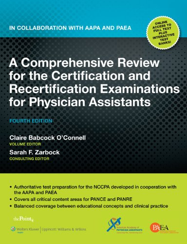 A Comprehensive Review for the Certification and Recertification Examinations for Physician Assistants: In Collaboration with Aapa and P'a 9781605477268