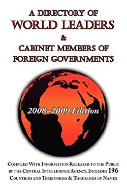 A Directory of World Leaders & Cabinet Members of Foreign Governments: 2008-2009 Edition 9781604501551