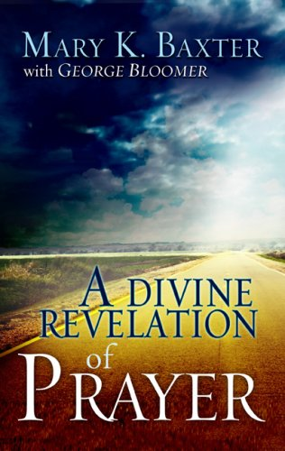 A Divine Revelation of Prayer 9781603740500