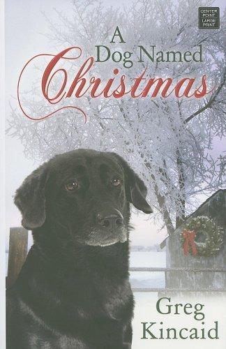 A Dog Named Christmas 9781602853379