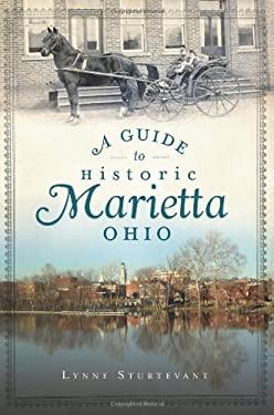 A Guide to Historic Marietta, Ohio 9781609492762