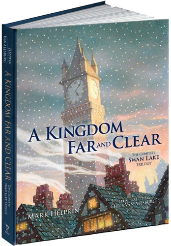 A Kingdom Far and Clear: The Complete Swan Lake Trilogy 9781606600122